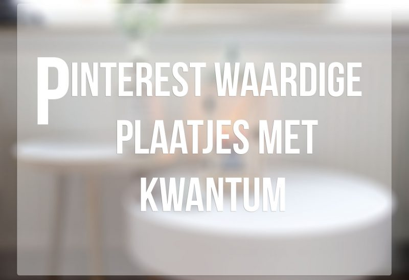Lifestyle   Pinterest plaatjes met Kwantum
