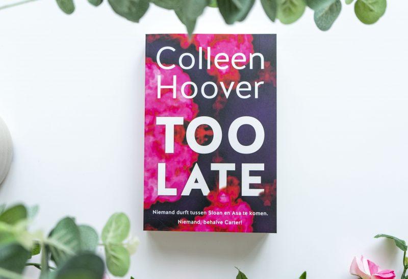 Boeken | Recensie: Too Late – Colleen Hoover
